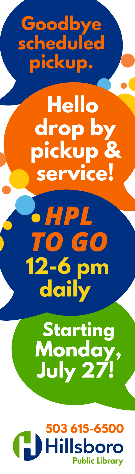 Goodbye scheduled pickup. Hello drop by pickup and servic! HPL To Go. 12 to 6 pm daily. Starting Monday, July 27.