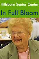 Hillsboro Community Senior Center, Newsletter, Lunch Menu, Schedule, Events, Activities, Travel
