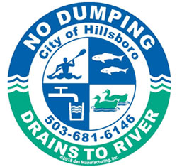 A City of Hillsboro curb marker. A circular marker that contains images of a person kayaking, fish, ducks, and a faucet pouring a glass of water. The text reads No Dumping, Drains to River, City of Hillsboro, 503-681-6146.