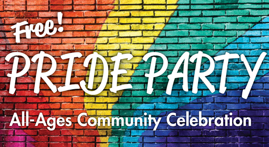 Free Pride Party: All ages community celebration